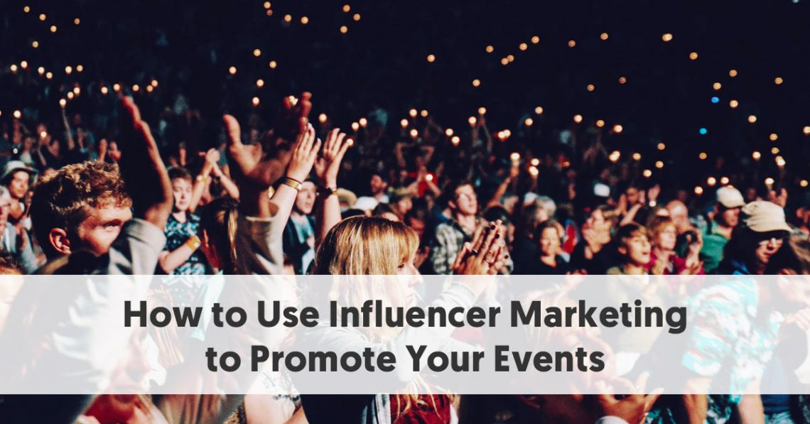 How to Use Influencer Marketing to Promote Your Events
