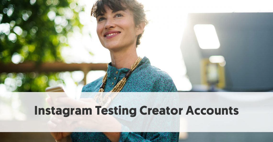 Instagram Testing Creator Accounts
