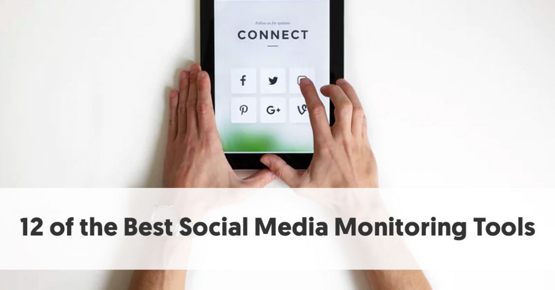 12 of the Best Social Media Monitoring Tools