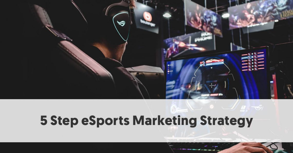 5 Step eSports Marketing Strategy