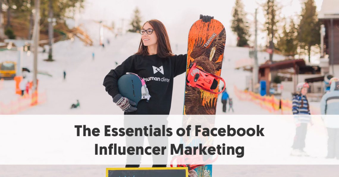 The Essentials of Facebook Influencer Marketing