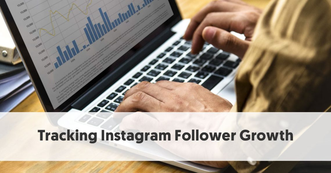 How To Track Instagram Follower Growth [+FREE FOLLOWER TRACKER]