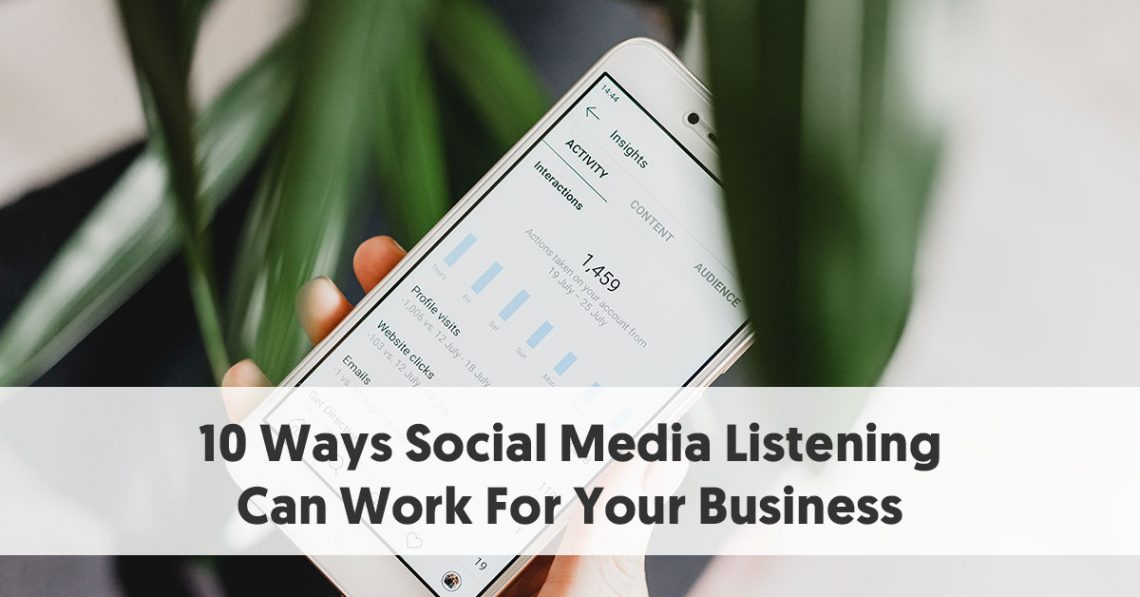 10 Ways Social Media Listening Can Work For Your Business