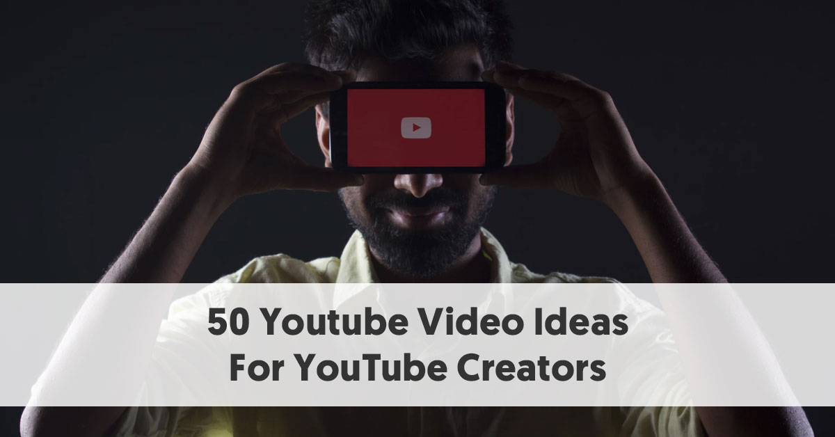 50 Youtube Video Ideas For Creators To Get Inspired