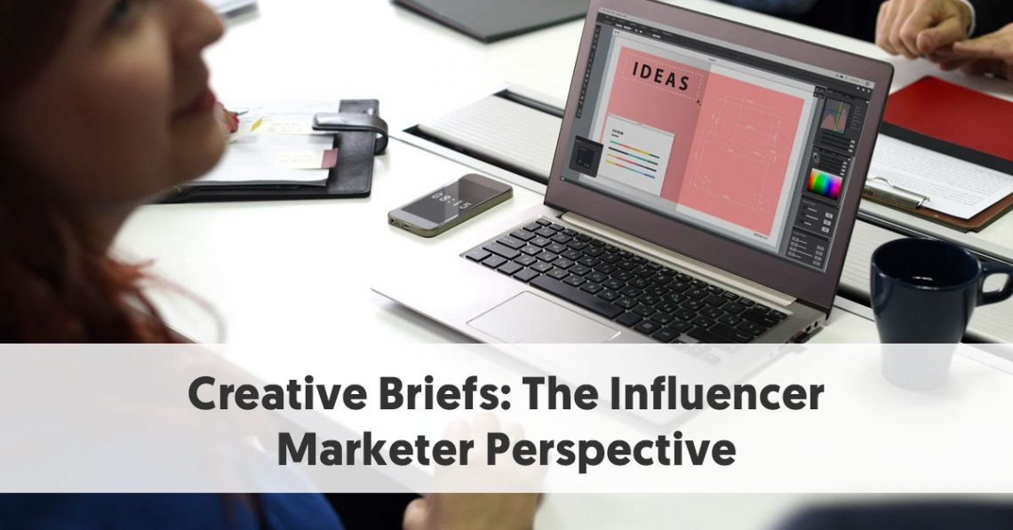 Creative Briefs: The Influencer Marketer Perspective