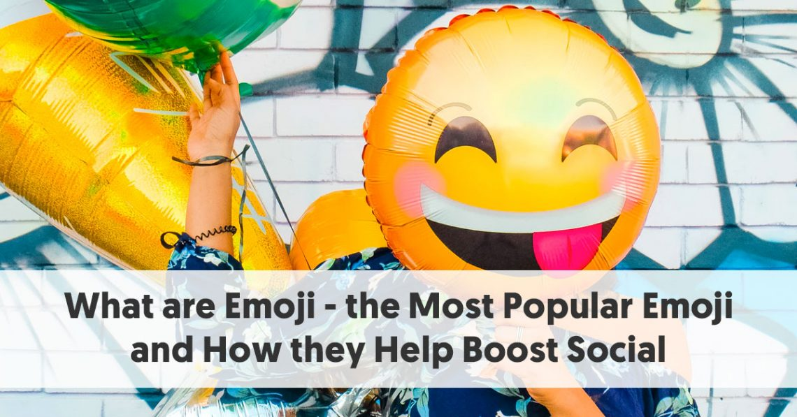 What are Emoji - the Most Popular Emoji and How they Help Boost Social