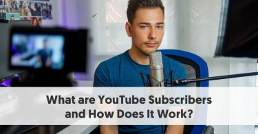 What are YouTube Subscribers and How Does It Work?