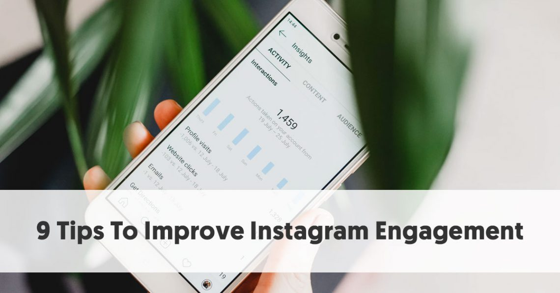 9 Tips To Improve Instagram Engagement