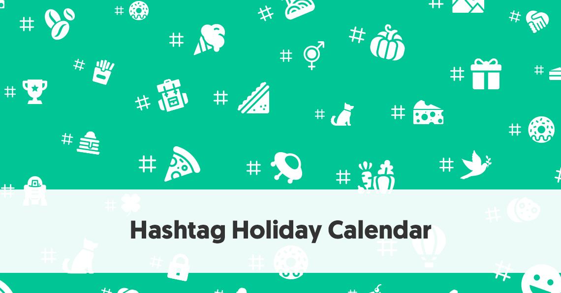 7fddeb3e915a Social Media Hashtag Holiday Calendar 2019