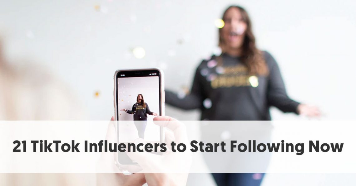 21 TikTok Influencers to Start Following Now