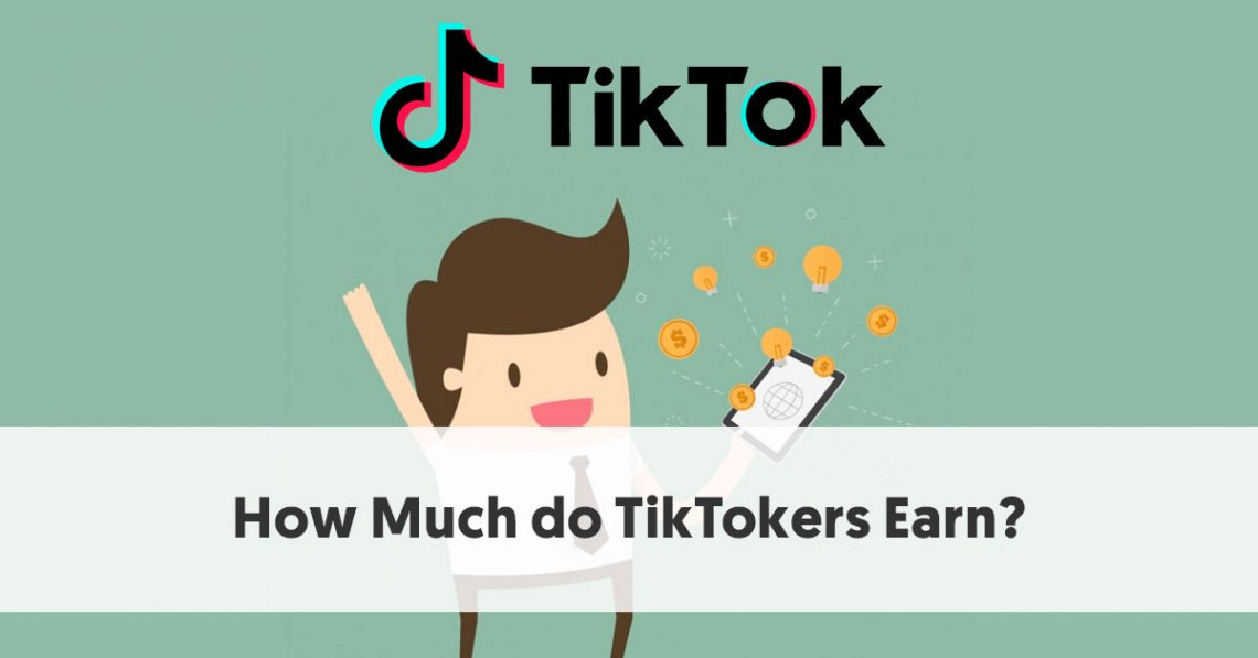 How Much do TikTokers Make? [Bonus TikTok Influencer