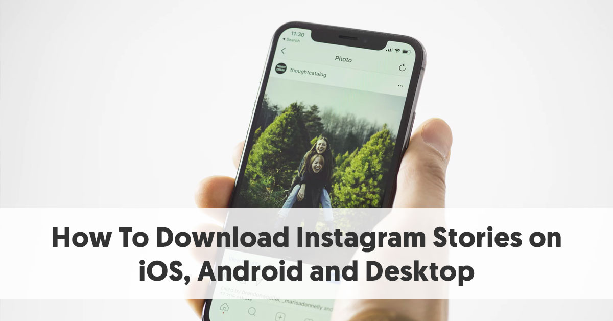 How To Download Instagram Stories on iOS, Android and Desktop