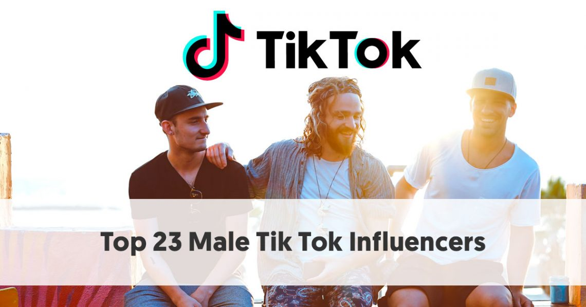 Top 23 Male Tik Tok Influencers