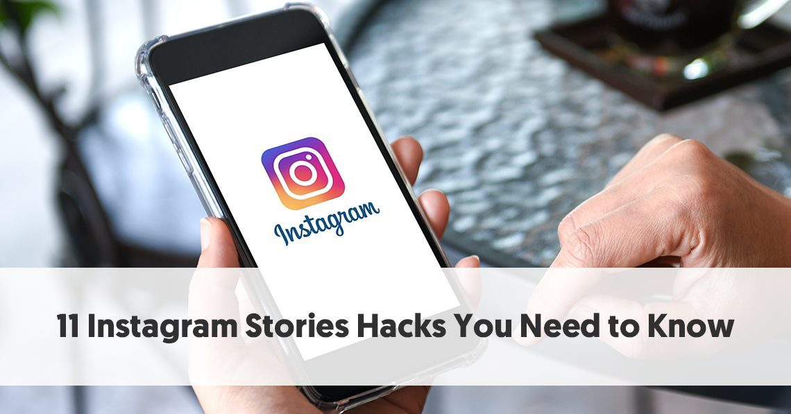 11 Instagram Stories Hacks You Need to Know