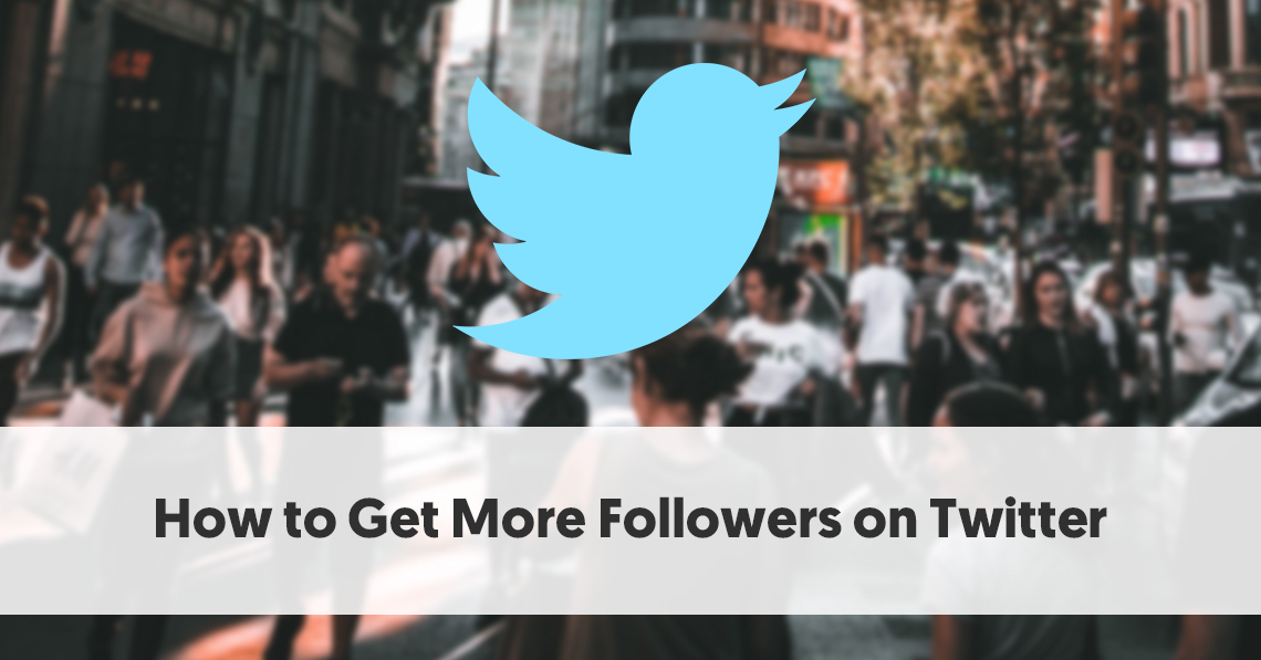 How to Get More Followers on Twitter: 8 Tips for Influencers
