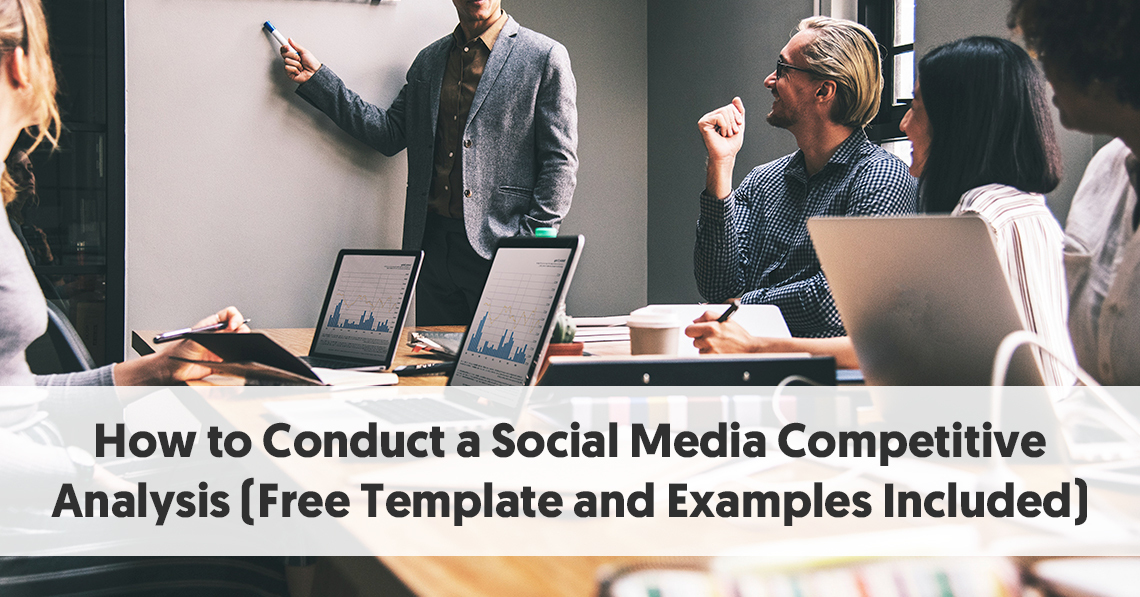 How to Conduct a Social Media Competitive Analysis (Free Template and Examples Included)
