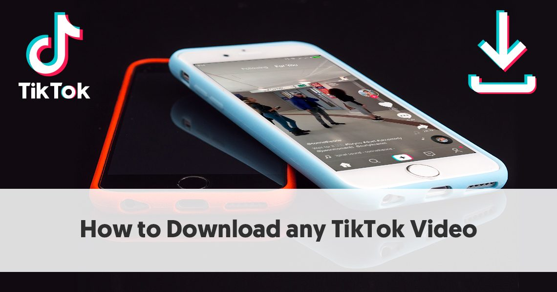 How To Download Any Tiktok Video On Android And Ios