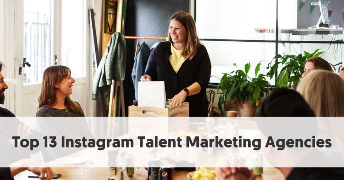 Top 13 Instagram Talent Marketing Agencies
