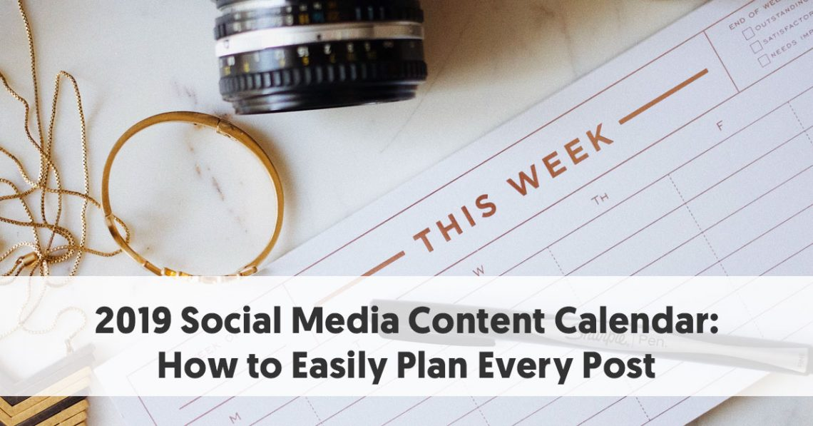 2019 Social Media Content Calendar: How to Easily Plan Every Post