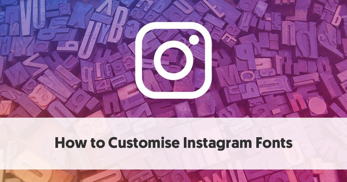How To Customise Instagram Fonts Free Instagram Fonts