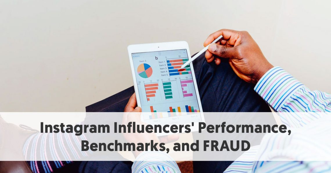 Instagram Influencers' Performance Benchmarks and FRAUD Report