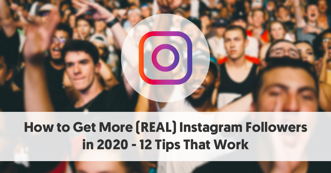8 little known instagram seo techniques for increasing reach How To Get More Real Instagram Followers In 2020 12 Tips That Work