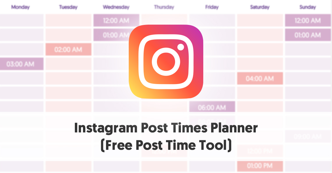 Instagram Post Times Planner Free Post Time Tool