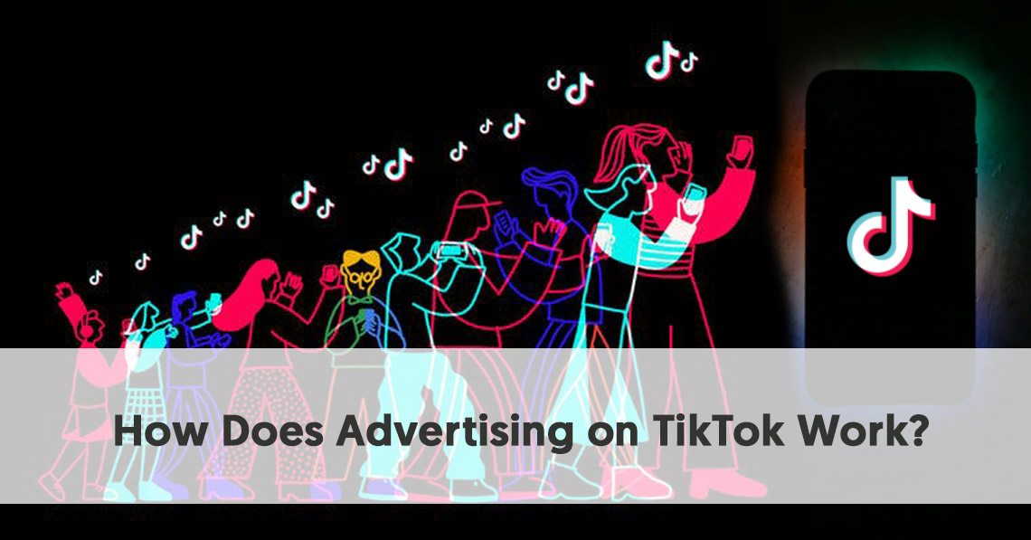 How Does Advertising on TikTok Work?