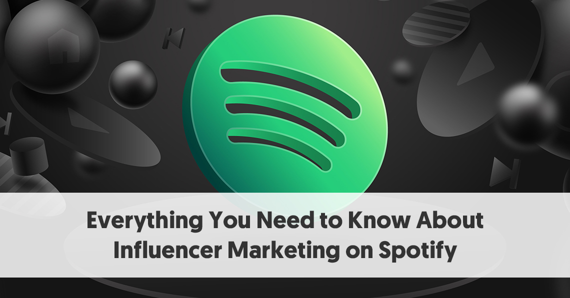 Everything You Need to Know About Influencer Marketing on Spotify