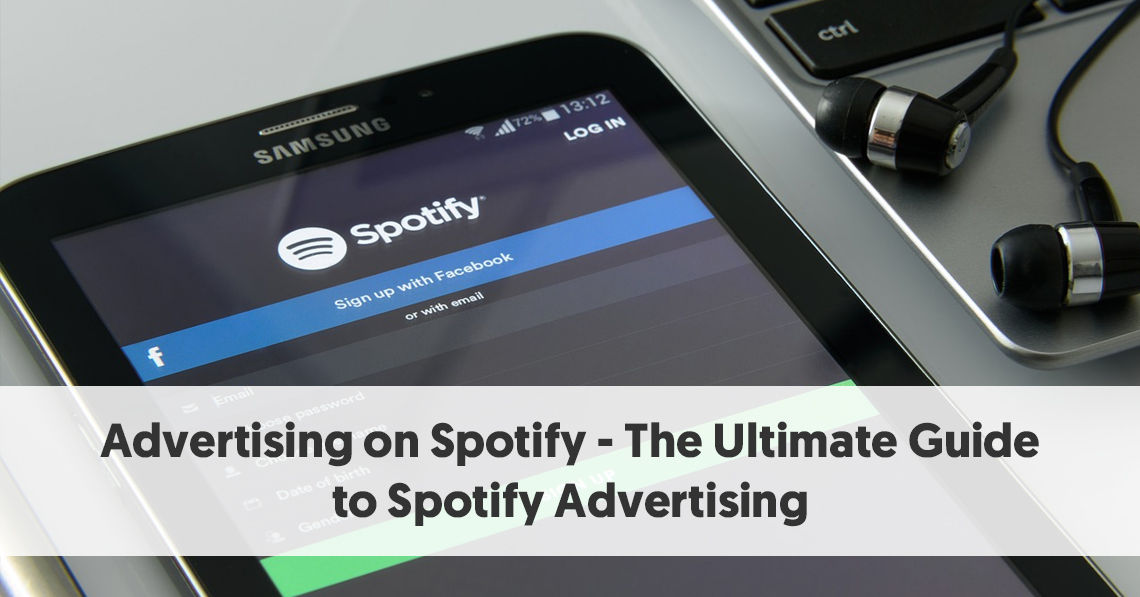 Advertising on Spotify - The Ultimate Guide to Spotify Advertising