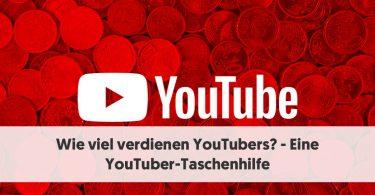 Wie viel verdienen YouTubers_ - Eine YouTuber-Taschenhilfe