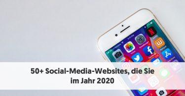 50+ Social-Media-Websites, die Sie im Jahr 2020