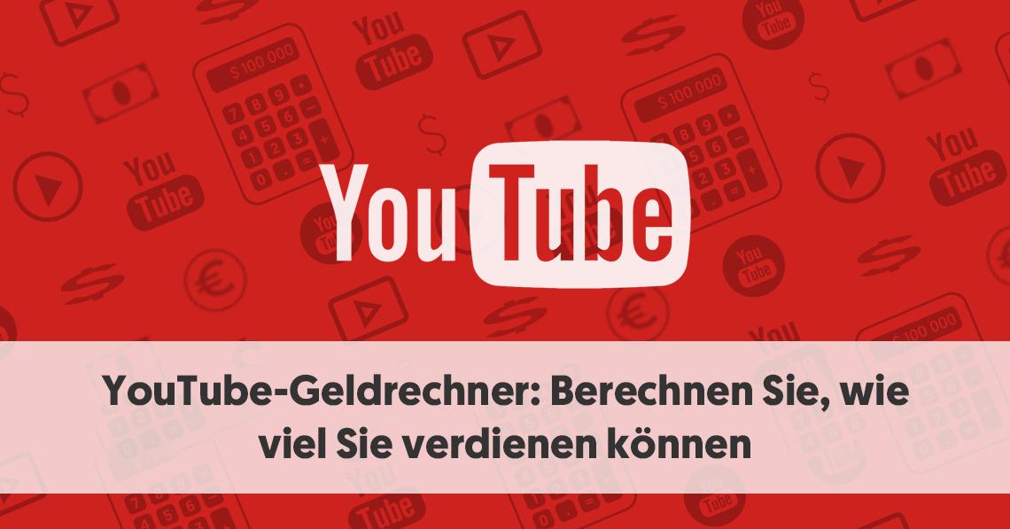 YouTube-Geldrechner- Berechnen Sie, wie viel Sie verdienen können