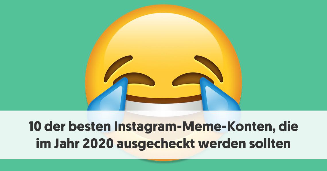 10 der besten Instagram-Meme-Konten, die im Jahr 2020 ausgecheckt werden sollten