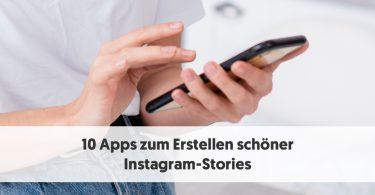 10 Apps zum Erstellen schöner Instagram-Stories