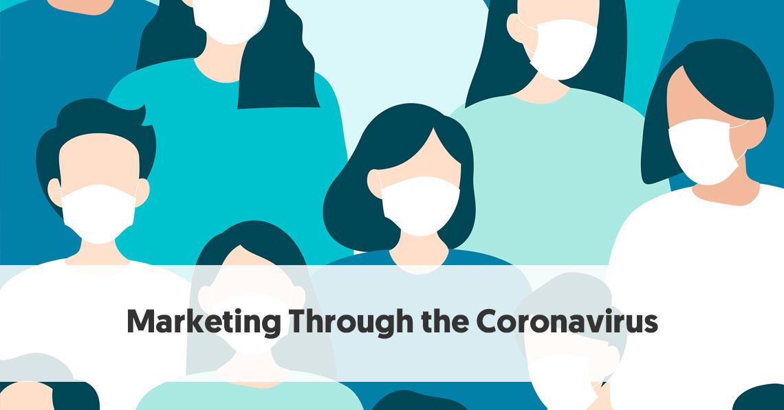 Marketing Through the Coronavirus