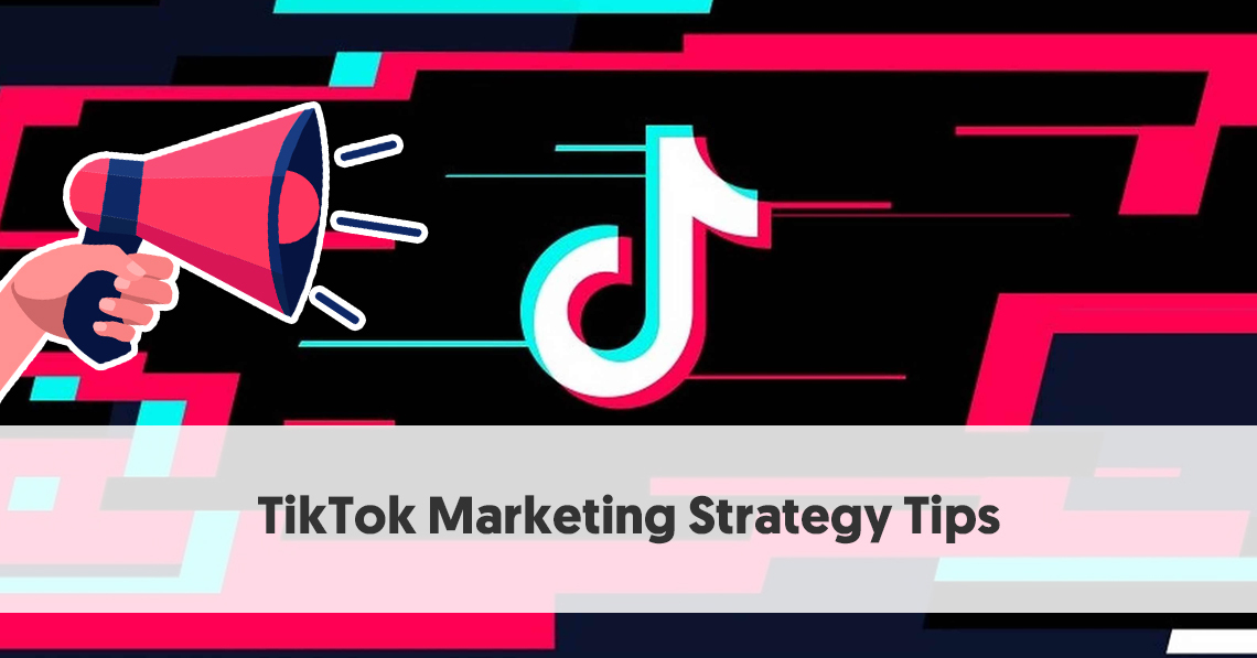 TikTok Marketing Strategy Tips