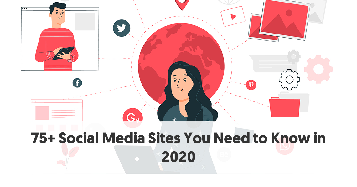 75 Social Media Sites You Need To Know In 2020