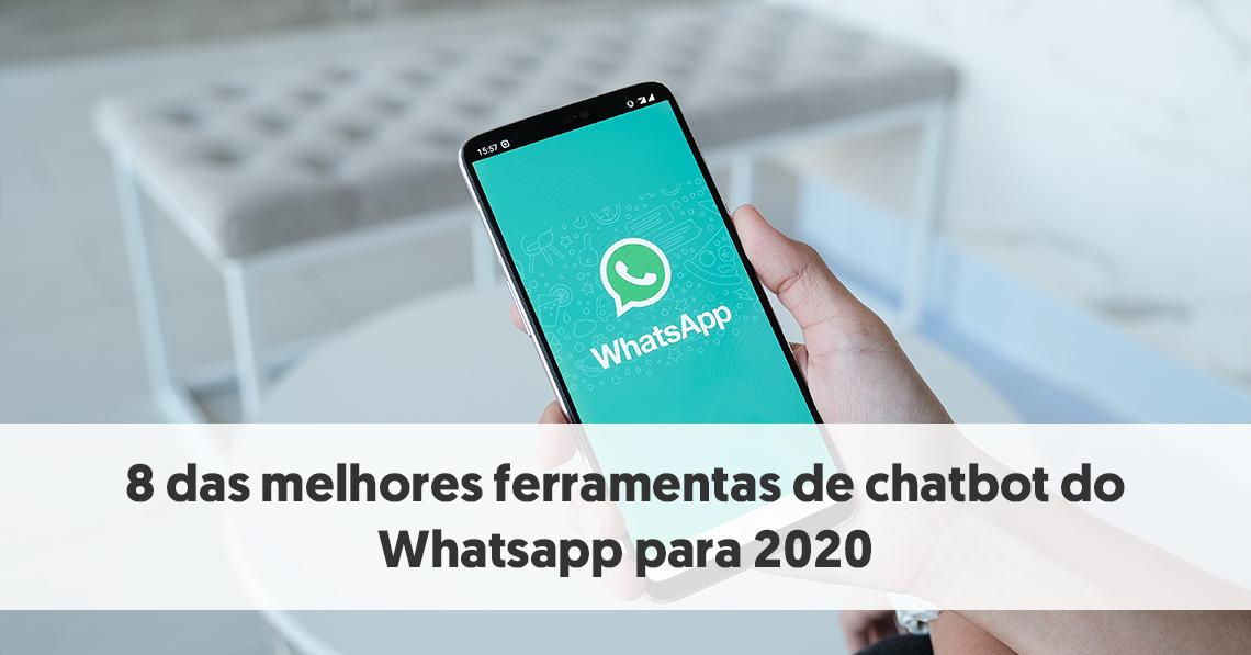 8 Das Melhores Ferramentas De Chatbot Do Whatsapp Para 2020
