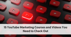 15 YouTube Marketing Courses You Need to Check Out