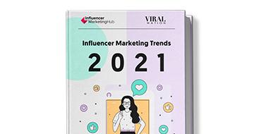 Influencer Marketing Trends 2021