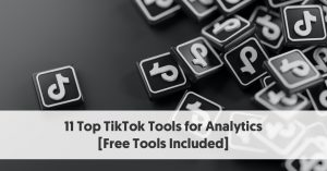 11 Top TikTok Analytics Tools for 2021 [Free Tools Included]